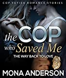 The Cop Who Saved Me: The Way Back To Love (English Edition)