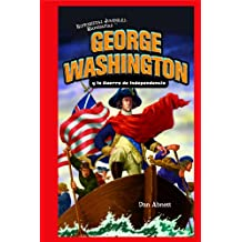 George Washington y la Guerra de Independencia / George Washington and the American Revolution (Historietas Juveniles: Biografias/ Jr. Graphic Biographies)