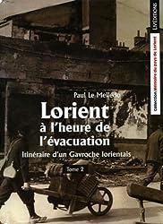 Itinéraire d'un gavroche lorientais - T2 - Lorient à l'heure de l'évacuation