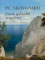 P.C. Skovgaard: Dansk Guldalder Revurderet (Acta Jutlandica)