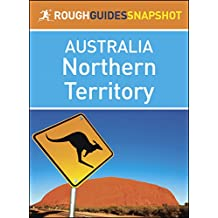 Northern Territory: Rough Guides Snapshot Australia