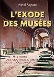L'exode des musées - Histoire des oeuvres d'art sous l'Occupation