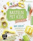Basteln mit Kids - Simply the Rest: Bunte Ideen mit Joghurtbechern, Klopapierrolle, Strohhalm und Co..