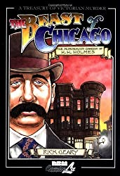 The Beast of Chicago: The Murderous Career of H. H. Holmes (A Treasury of Victorian Murder) (v. 6) by Rick Geary (2003-08-01)