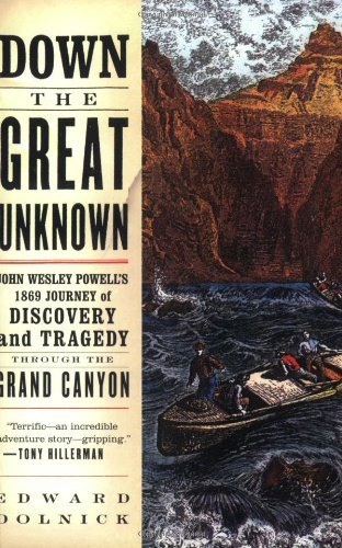Down the Great Unknown: John Wesley Powell's 1869 Journey of Discovery and Tragedy Through the Grand Canyon (English Edition)