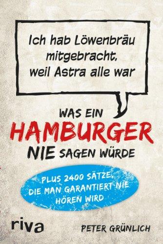 was-ein-hamburger-nie-sagen-wrde-ich-hab-lwenbru-mitgebracht-weil-astra-alle-war