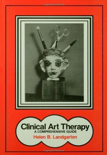 Clinical Art Therapy: A Comprehensive Guide by Helen B. Landgarten (1981-01-01)