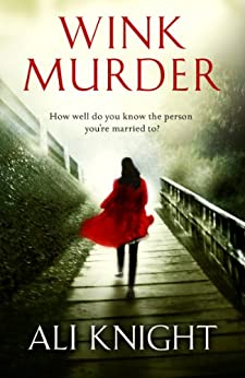 Wink Murder: an edge-of-your-seat thriller that will have you hooked by [Knight, Ali]