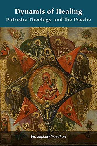 Dynamis of Healing: Patristic Theology and the Psyche (Orthodox Christianity and Contemporary Thought) (English Edition)