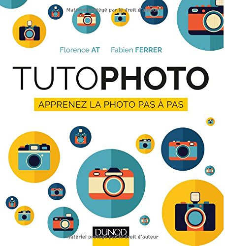TutoPhoto - Apprenez la photo pas à pas par Florence At