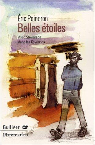 Belles étoiles : Avec Stevenson dans les Cévennes