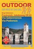 Frankreich: Jakobsweg Via gebennensis - Via podiensis - Birgit Götzmann