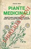 Piante medicinali. Ricettario pratico per tutti.