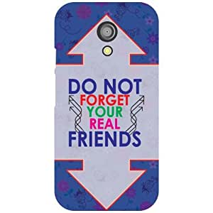 Moto G 2nd Gen Phone Cover - Don'T Forget Your Real Friends Matte Finish Phone Cover