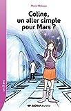Telecharger Livres Coline un aller simple pour Mars Collection Lecture en Tete Roman jeunesse 9 12 ans CM1 CM2 Primaire Elementaire Policier (PDF,EPUB,MOBI) gratuits en Francaise