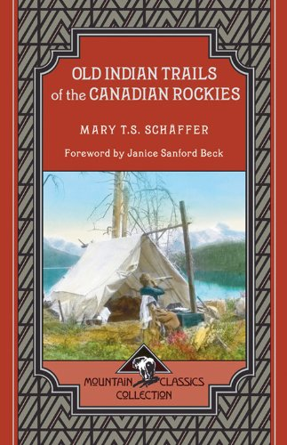 old-indian-trails-of-the-canadian-rockies-mountain-classics-collection