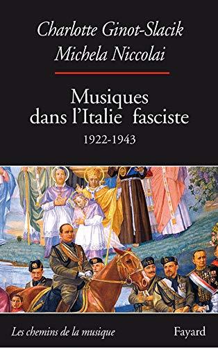 Musiques dans l'Italie fasciste (1922-1943) par Charlotte Ginot-Slacik