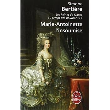 Marie-Antoinette, l'insoumise