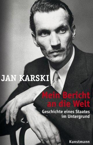 Buchseite und Rezensionen zu 'Mein Bericht an die Welt: Geschichte eines Staates im Untergrund' von Jan Karski