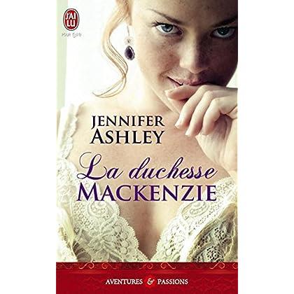 La duchesse MacKenzie (J'ai lu Aventures & Passions t. 10160)