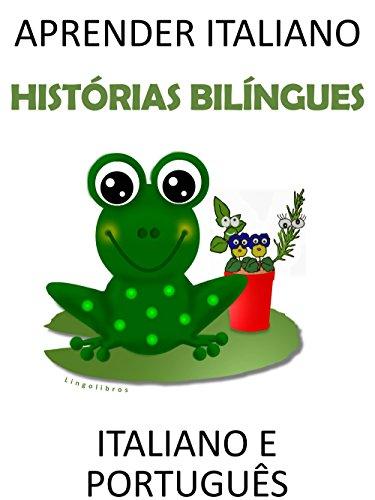 Aprender italiano: histórias bilíngues italiano e português (Portuguese Edition) por Lingolibros