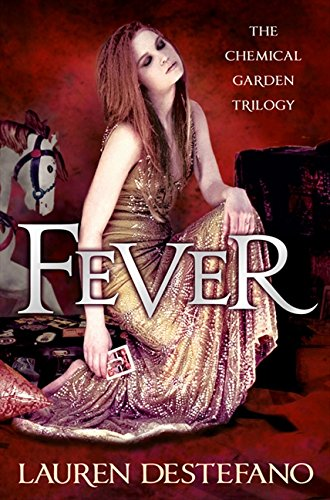 Fever (The Chemical Garden, Book 2) por Lauren DeStefano