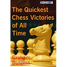 The Quickest Chess Victories of All Time (English Edition)