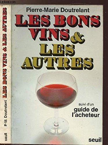 Les Bons vins et les autres : Suivi d'un guide de l'acheteur