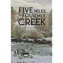 Five Miles Up Four Mile Creek