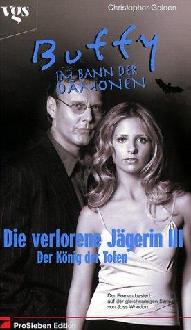 Buffy, Im Bann der Dämonen, Die verlorene Jägerin