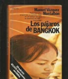 Pajaros de Bangkok, los. (Colección Autores españoles e hispanoamericanos)