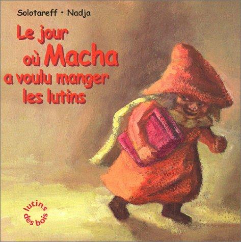 """<a href=""""/node/3944"""">Le Jour où Macha a voulu manger les lutins</a>"""