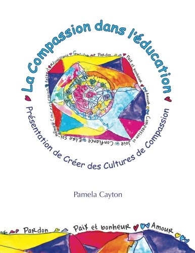 La Compassion dans l'education: Presentation de Creer des Cultures de Compassion