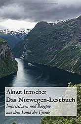 Das Norwegen-Lesebuch: Impressionen und Rezepte aus dem Land der Fjorde
