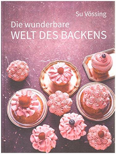 Preisvergleich Produktbild Die wunderbare Welt des Backens - mit der Küchenmaschine (z.B. KitchenAid )