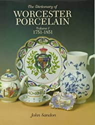 001: The Dictionary of Worcester Porcelain: 1751-1851 v. 1