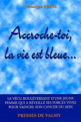 Accroche-toi, la vie est bleue...