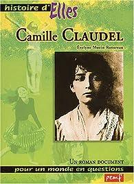 Histoire d'Elles : Camille Claudel par Evelyne Morin-Rotureau