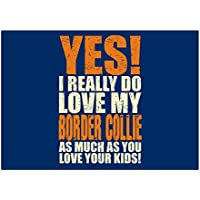 Teeburon YES! I REALLY DO LOVE MY Border Collie Aufkleber Packung x4