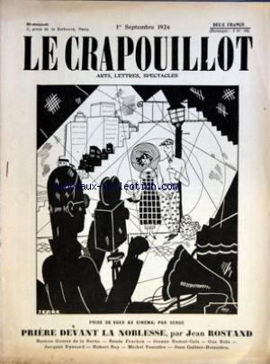 CRAPOUILLOT (LE) du 01/09/1924 - PRISE DE VUES AU CINEMA PAR SERGE - PRIERE DEVANT LA NOBLESSE PAR JEAN ROSTAND - RAMON GOMEZ DE LA SERNA - RENEE FRACHON - JEANNE RAMEL-CALS - GUS BOFA - JACQUES DYSSORD - ROBERT REY - MICHELL VAUCAIRE - JEAN GALTIER-BOISSIERE