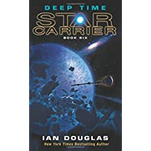 Deep Time: Star Carrier: Book Six by Ian Douglas (2015-05-26)