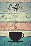 Good Ideas Start With Great Coffee: Composition Notebook Journal Novelty Gift For Your Family and Friend,6'x9'  Lined Blank 100 Pages White Papers,Vintage Cover