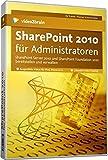 SharePoint 2010 für Administratoren: SharePoint Server 2010 und SharePoint Foundation 2010 bereitstellen