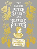 The Tale of Peter Rabbit and Beatrix Potter Anniversary Edition (Potter 2016)
