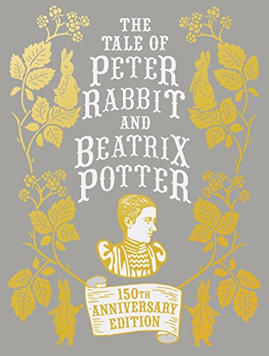 The Tale Of Peter Rabbit And Beatrix Potter - Anniversary Edition (Potter 2016)