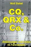 CQ, QRX & Co. Abkürzungen und Codes im Funkverkehr