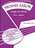 Aaron Cours de Piano pour Adultes Vol.2...