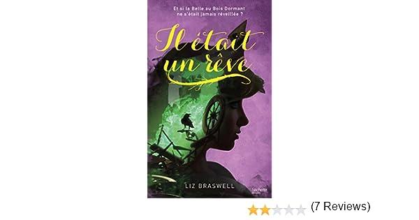 Amazon Fr Il Etait Un Reve Liz Braswell Brigitte Hebert