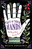 Out of Your Hands: What Palmistry Reveals About Your Personality and Destiny (English Edition)