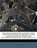 Telecharger Livres Histoire Naturelle de La Femme Suivie D Un Traite D Hygiene Appliquee a Son Regime Physique Et Moral Aux Differentes Epoques de La Vie Volume 3 (PDF,EPUB,MOBI) gratuits en Francaise